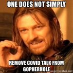 one-does-not-simply-remove-covid-talk-from-gopherhole.jpg
